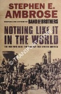 Nothing Like it in the World: The Men Who Built the Transcontinental Railroad 1863 - 1869 by AMBROSE, Stephen E.